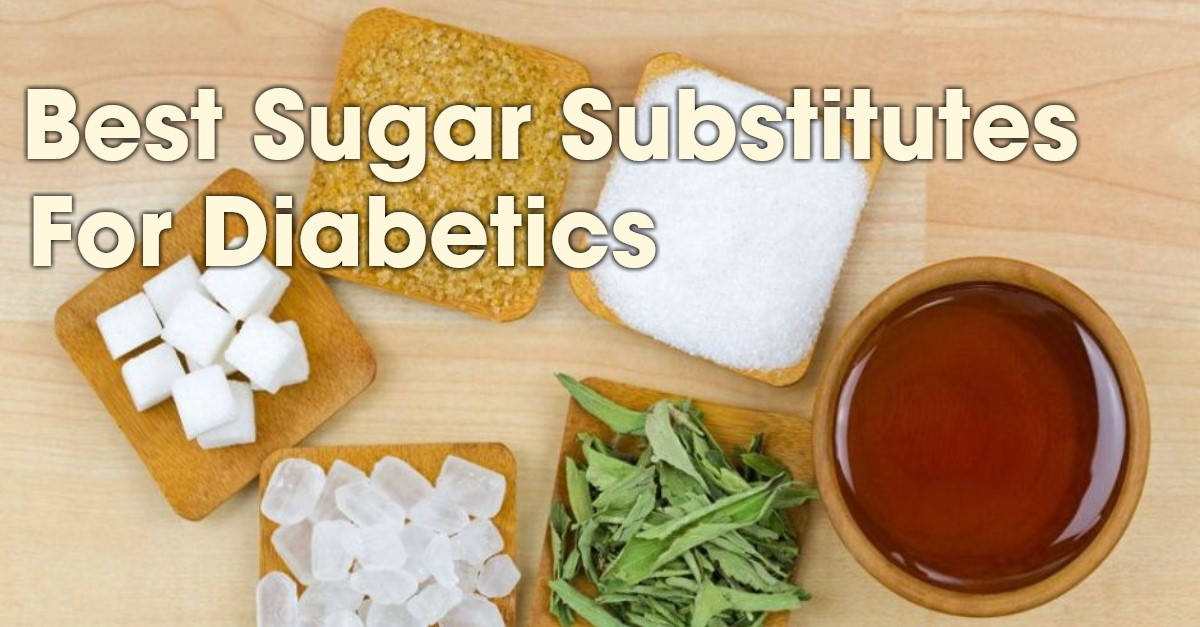 Best sugar substitutes for diabetics